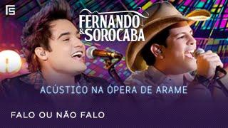 Download Fernando & Sorocaba - Falo ou Não Falo | Acústico na Ópera de Arame Video