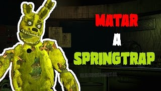 Download 10 MANERAS DE MATAR A SPRINGTRAP | Five Nights at Freddy's 3 | Fnaf 1 , 2 y 3 Video