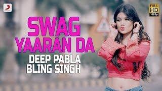 Download Deep Pabla - Swag Yaaran Da | Bling Singh | Latest Punjabi Hit Song 2017 Video