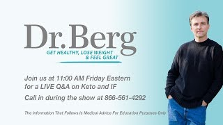 Download Join Dr. Berg for a Q&A on Keto, Intermittent Fasting, and your questions! Video