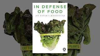 Download In Defense of Food: An Eater's Manifesto Video