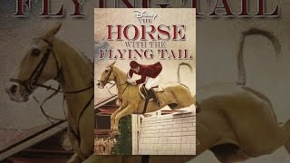 Download The Horse with the Flying Tail Video