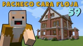 Download Pacheco cara Floja 59 | COMO HACER UNA CASA DE LADRILLO en Minecraft Video