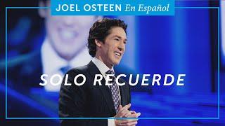 Download Solo Recuerde | Joel Osteen Video