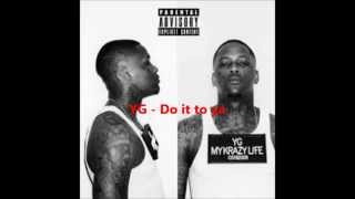 Download YG ft Tee Flii - Do It To Ya Lyrics Video