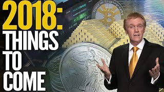 Download 2018: Things To Come for Stocks, Cryptocurrencies, Gold & Silver - Mike Maloney Video