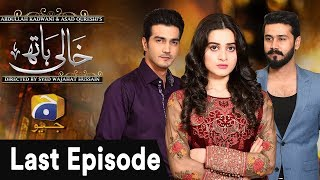 Download Khaali Haath - Last Episode | Har Pal Geo Video