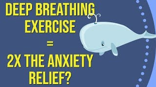 Download A Deep Breathing Exercise That Can Double Your Anxiety Relief? Video
