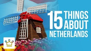 Download 15 Things You Didn't Know About The Netherlands Video
