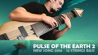 Download Василий Чернов - Pulse Of The Earth 2 (New single 2016) | 12 Strings Bass | Video