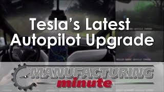 Download Manufacturing Minute: The Science Behind Tesla's Latest Autopilot Upgrade Video