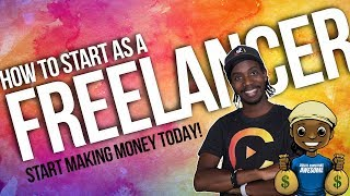 Download HOW TO START AS A FREELANCER AND MAKE MONEY Video