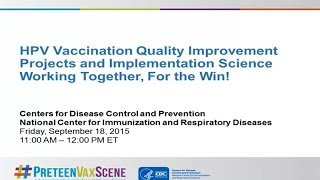 Download #PreteenVaxScene Webinar #4: HPV Vaccination QI Projects & Implementation Video