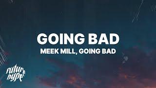 Download Meek Mill, Drake - Going Bad (Lyrics) Video