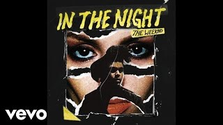 Download The Weeknd - In The Night (Audio) Video