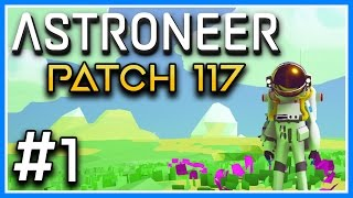 Download Astroneer Gameplay | Patch 117 Part 1 PC Gameplay | Space Astronauts! (Astroneer Game Let's Play) Video