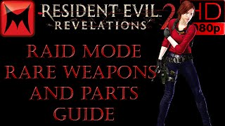 Download Resident Evil Revelations 2 Rare Rainbow/Purple/Red Weapons and Parts Farming Powerleveling Guide Video