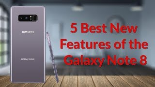 Download 5 Best New Features of the Galaxy Note 8 Video