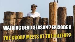 Download The Walking Dead Season 7 Episode 8 Preview & Predictions Rick & The Group Meet Who At The Hilltop? Video