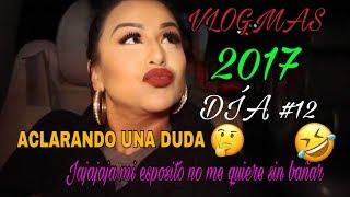 Download VLOGMAS 2017DIA#12 LES ACLARO UNA DUDA🤔Jajajaja SI NO HAY BAÑO NO HAY BESO🤣🤣SEGUIMOS FESTEJANDO🙏 Video
