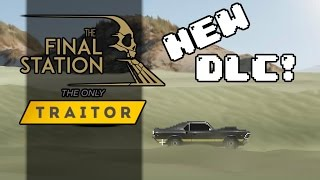 Download Final Station The Only Traitor - Departure - Let's Play The Only Traitor Gameplay Video