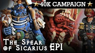 Download THE SPEAR OF SICARIUS! Ultramarines Campaign EP1: THE THIN BLUE LINE! 40K Batrep 7th Ed 1850pts | HD Video