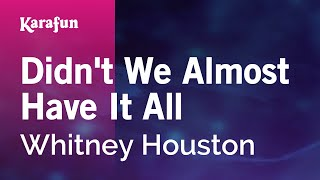 Download Karaoke Didn't We Almost Have It All - Whitney Houston * Video