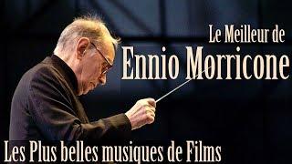 Download Le Meilleur de Ennio Morricone - Les Plus Belles Musiques de Films - [High Quality Audio] Video