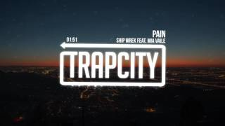 Download Ship Wrek - Pain (feat. Mia Vaile) Video