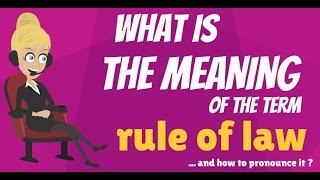 Download What is RULE OF LAW? What does RULE OF LAW mean? RULE OF LAW meaning & explanation Video