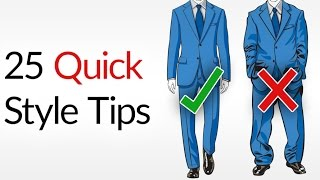 Download 25 Quick & Dirty Style Tips | Men's Fashion Do's & Don'ts | INSTANTLY Dress Better Advice For Men Video