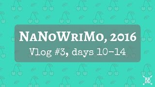 Download NaNoWriMo, 2016 | Vlog #3 - Days 10-14 Video