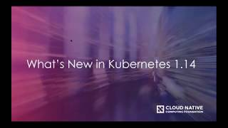 Download What's New in Kubernetes 1.14 Video
