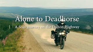 Download Alone to Deadhorse - A Solo Journey on the Dalton Highway Video