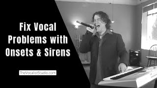 Download Fix Vocal Problems with Onsets & Sirens | Robert Lunte | The Vocalist Studio Video