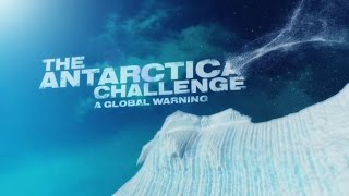 Download The Antarctica Challenge: A Global Warning (FULL MOVIE) Video