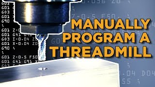 Download G & M Code - How To Manually Program A Thread Mill - Vlog #57 Video