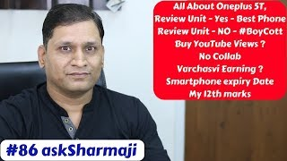 Download #86 askSharmaji Oneplus 5T, BoyCott, YouTube Views, No Collab, Varchasvi Earning, Smartphone expiry Video