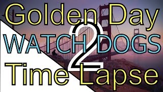 Download Golden Day - Golden Gate Bridge Time lapse - WATCH DOGS 2 - A DAY WITHOUT MURDER! Video