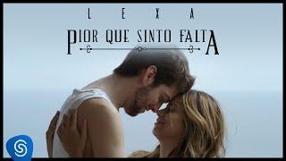 Download Lexa :: Pior Que Sinto Falta (Clipe Oficial) Video