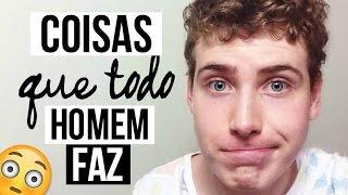 Download 15 COISAS QUE OS HOMENS FAZEM Video