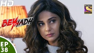 Download Beyhadh - बेहद - Episode 38 - 1st December, 2016 Video
