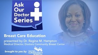 Download Ask Our Doctors – Dr. Regina Hampton – Breast Care Education - Appointments at 301-552-7805 Video