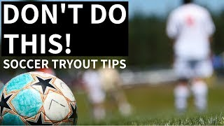 Download How To Stand Out At A Soccer Tryout - WHAT NOT TO DO Video