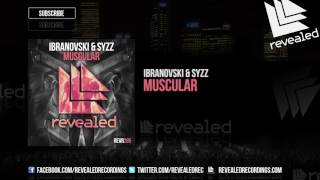 Download Ibranovski & Syzz - Muscular [OUT NOW!] Video