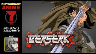Download Berserk - Did You Know Anime? Feat. Demolition D (DouchebagChocolat) Video