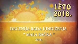 Download LETO 2018 decenija rada udruzenja Mala Backa Video