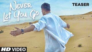 Download Never Let You Go (Baaton Ko Teri) Song Teaser   Releasing Soon Video