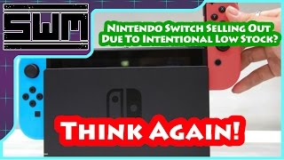 Download Nintendo Switch Selling Out Due To Intentional Low Stock? Think again Video