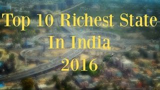 Download Top 10 Richest State In India - 2016 Video